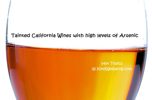 Tainted-California-Wines-with-Arsenic_KindWellbeing_640